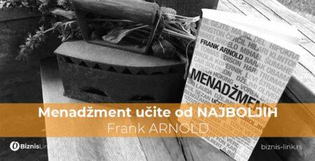Menadžment učite od NAJBOLJIH, Frank ARNOLD